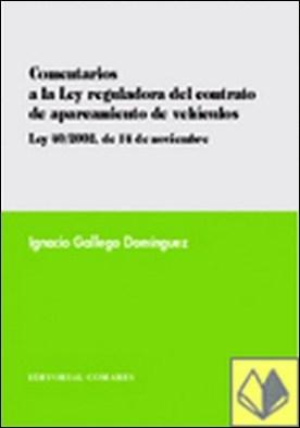 COMENTARIOS A LA LEY REGULADORA DEL CONTRATO DE APARCAMIENTO DE VEHÍCULOS. (LEY 40/2002, DE 14 DE NOVIEMBRE). . Ley 40/2002,de 14 noviembre