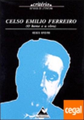 Celso Emilio Ferreiro . O home e a obra