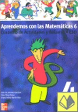 Aprendemos con las matemáticas 6, 4 ESO. Opción A. Cuaderno de actividades y refuerzo . Y REFUERZO MC GRAW HILL