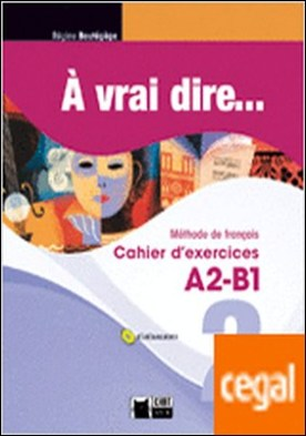 A Vrai Dire 2 Cahier D'exercises+cd Audio