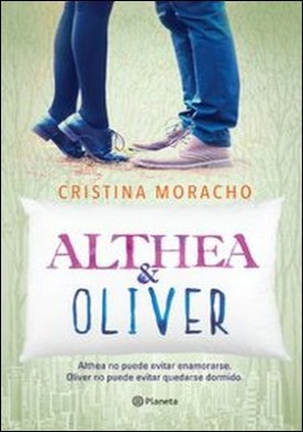 Althea y Oliver. Althea no puede evitar enamorarse. Oliver no puede evitar quedarse dormido.