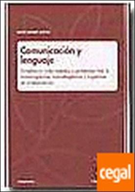 Comunicación y lenguaje . Introducción a los métodos y problemas (Vol1) . Introducción a los Métodos y Problemas (Vol.I)