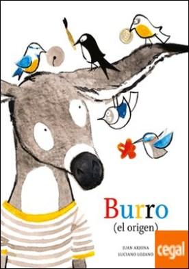 Burro (el origen) por Arjona Vázquez, Juan PDF