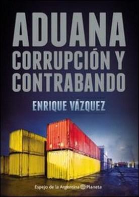 Aduana. Corrupción y contrabando