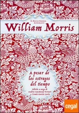 A pesar de los estragos del tiempo . Sobre libros y artes populares por Morris, William PDF