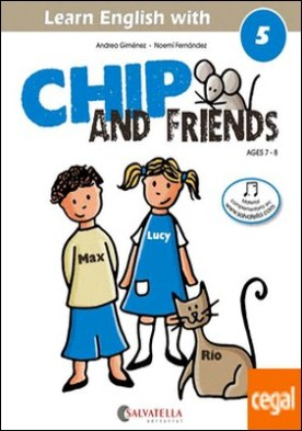 Chip and friends 5 . de 7 a 8 años