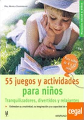 55 juegos y actividades para niños . Tranquilizadores, divertidos y relajantes. De 4 a 12 años