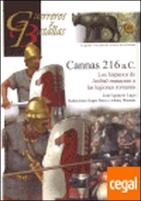 Cannas 216 A.C. . los hispanos de Aníbal masacran a las legiones romanas por Lago Marín, José Ignacio PDF