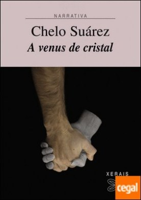 A Venus de cristal por Suárez, Chelo