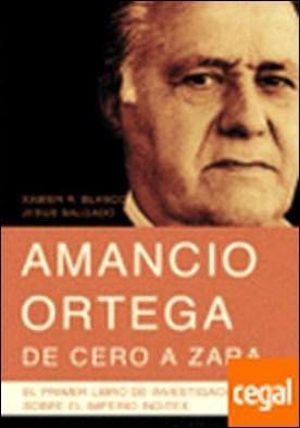 Amancio Ortega, de cero a Zara . con toda la información de la sucesión y el nuevo presidente de Inditex, Pablo Isla