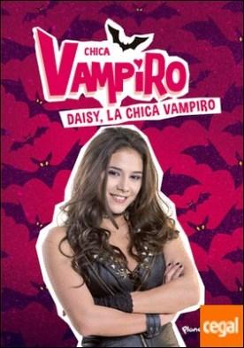 Chica Vampiro. Daisy, la chica vampiro . Narrativa 1