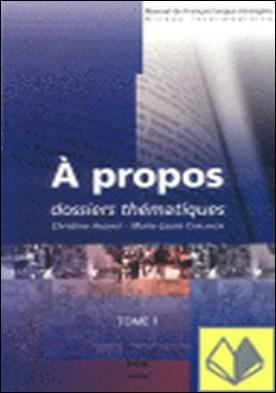 A PROPOS LIBRE DE L'ELEVE . Dossiers thematiques