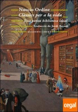 Clàssics per a la vida . Una petita biblioteca ideal