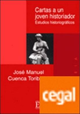 Cartas a un joven historiador . Estudios historiográficos
