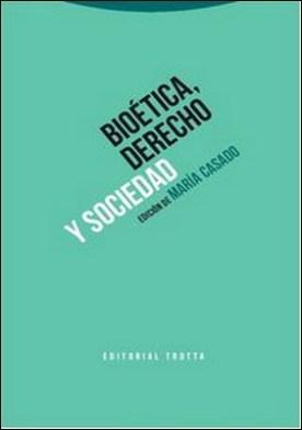 Bioética, derecho y sociedad por María Casado PDF