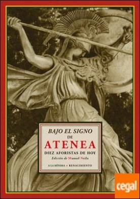 Bajo el signo de Atenea . Diez aforistas de hoy