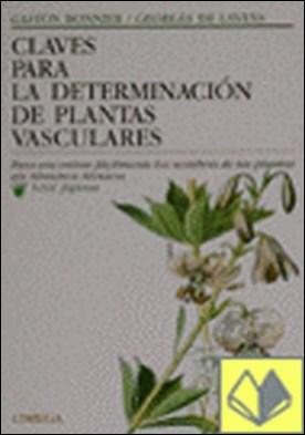 Claves determinacion plantas vasculares . Bonnier