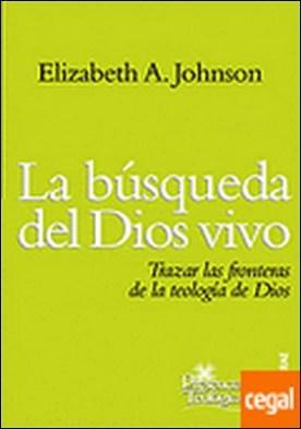168 - La búsqueda del Dios vivo. Trazar las fronteras de la teología de Dios