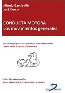 Conducta motora: los movimientos generales. Evaluación neurológica del recién nacido