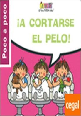 ¡A cortase el pelo! . Las Tres Mellizas Bebés por Capdevila, Roser PDF