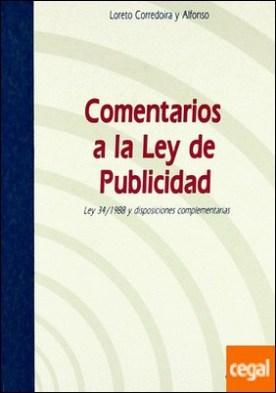 Comentarios a la Ley de Publicidad . Ley 34/1988 y disposiciones complementarias