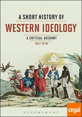 A Short History of Western Ideology : A Critical Account