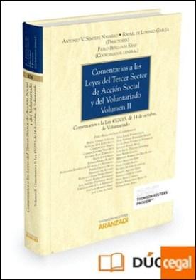 Comentarios a las Leyes del Tercer Sector de Acción Social y del Voluntariado (Volumen II) (Papel + e-book) . Comentarios a la Ley 45/2015, de 14 de octubre de Voluntariado