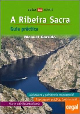 A Ribeira Sacra (Castelán) . Guía práctica