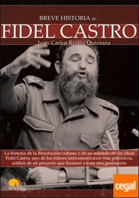 Breve historia de Fidel Castro . La historia de la Revolución cubana y de su soldado de las ideas Fidel Castro, uno de los líderes latinoamericanos más polémicos, artífice de un proyecto que ilusionó a toda una generación.