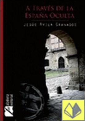 A través de la España oculta por Ávila Granados, Jesús