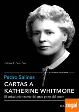Cartas a Katherine Whitmore . Edición de Enric Bou