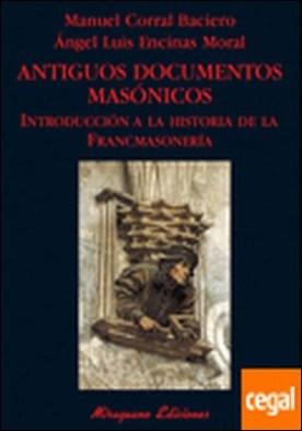 Antiguos documentos masónicos . Introducción a la historia de la francmasonería