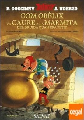 Com Obèlix va caure a la marmita del druida quan era petit (català) . Comment Obélix est tombé dans la marmite du Druide quand il était petit
