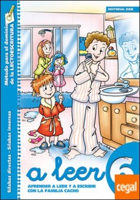 A leer 6 . Aprender a leer y escribir con la familia Cacho