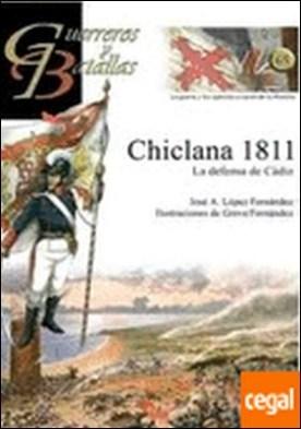 Chiclana 1811 . la defensa de Cádiz por López Fernández, José A.