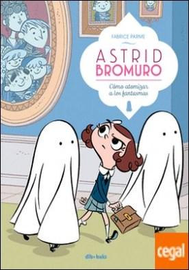 Astrid Bromuro 2 . Cómo atomizar a los fantasmas
