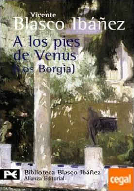 A los pies de Venus . (Los Borgia)