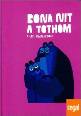 Bona nit a tothom por Haughton, Chris PDF
