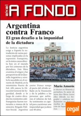 Argentina contra Franco . El gran desafío a la impunidad de la dictadura