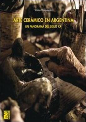 Arte cerámico en Argentina. Un panorama del siglo XX