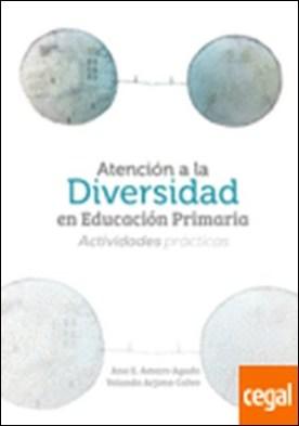 Atención a la diversidad en educación primaria . cuaderno de actividades : actividades prácticas por Amaro Agudo, Ana Emilia PDF