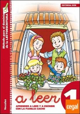 A leer 1. Aprender a leer y escribir con la familia Cacho. . Vocales por Ramos Ruiz, Mª Inmaculada PDF