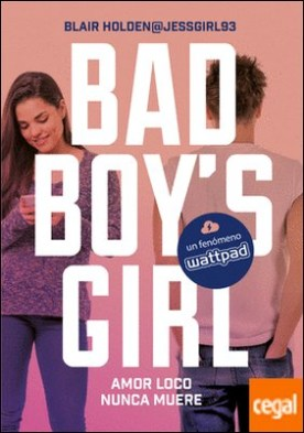 Amor loco nunca muere (Bad Boy's Girl 3) por Blair Holden PDF