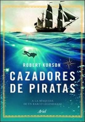 Cazadores de piratas. A la búsqueda de un barco legendario