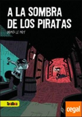 A la sombra de los piratas por Le Roy, Boris PDF