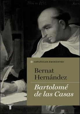 Bartolomé de las Casas (Colección Españoles Eminentes)