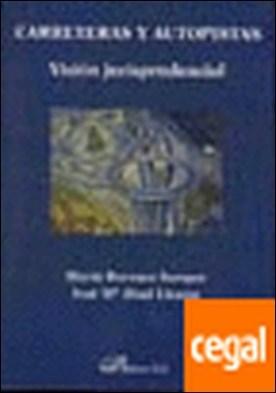 Carreteras y autopistas. Visi¢n jurisprudencial . Visión jurisprudencial por Burzaco Samper, Mar¡a PDF
