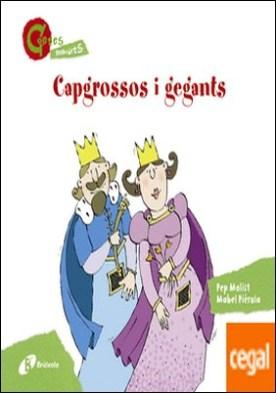 Capgrossos i gegants (CONTES MENUDETS) por Molist, Pep
