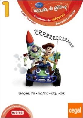 1. Escuela de genios. Cuadernos de refuerzo. Educación Primaria. A partir de 6 años. Lengua: r/rr, mp/mb, c/qu, z/k.