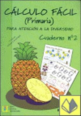 Cálculo fácil 2, Educación Primaria . PARA ATENCION A LA DIVERSIDAD